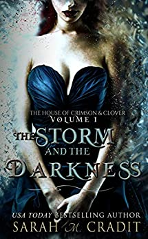 The Storm and the Darkness: A New Orleans Witches Family Saga (The House of Crimson and Clover Book 1) by [Sarah M. Cradit]
