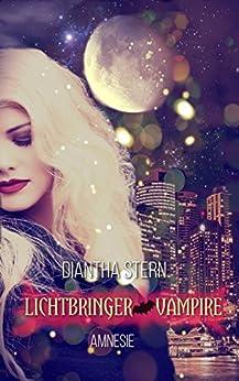 Lichtbringer Vampire: Amnesie (German Edition) by [Diantha Stern]