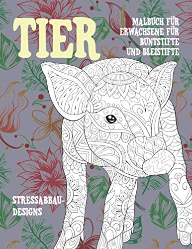 Malbuch für Erwachsene für Buntstifte und Bleistifte - Stressabbau-Designs - Tier