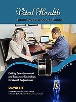 Vital Health Quantum AO Analyzer Guide: : Cutting Edge Assessment Technology for Health Professionals: BIO ASSESSMENT GUIDE