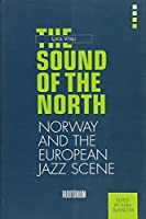 The Sound of the North: Norway and the European Jazz Scene (Auditorium International)