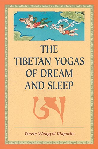 Compare Textbook Prices for The Tibetan Yogas Of Dream And Sleep 1st. ed Edition ISBN 9781559391016 by Tenzin Wangyal Rinpoche,Mark Dahlby