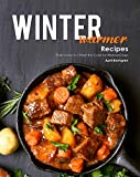 Winter Warmer Recipes: Delicacies to Offset the Cold for Warmer Days