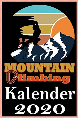 Mountain Climbing Kalender 2020: Kletterkalender I Terminplaner I Din A 5 Format I 108 Seiten platz für Notizen