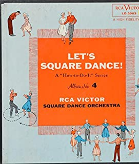 Let's Square Dance! A How-to-do-It Series-Album No. 4 - Pattycake Polka; Swing Like Thundert; Firt Girl to the Right; Grapevine Twist; Dip & Dive; Texas star; My Little Girl; Going to Boston; Ragtime Annie
