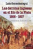 LAS DERROTAS INGLESAS EN EL RIO DE LA PLATA 1806-1807: 21