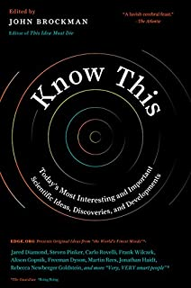 Know This: Today's Most Interesting and Important Scientific Ideas, Discoveries, and Developments (Edge Question Series)