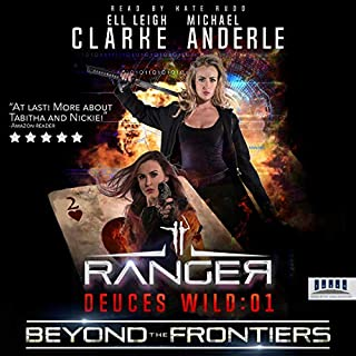 Beyond the Frontiers     Deuces Wild, Book 1              By:                                                                                                                                 Ell Leigh Clarke,                                                                                        Michael Anderle                               Narrated by:                                                                                                                                 Kate Rudd                      Length: 6 hrs and 46 mins     11 ratings     Overall 5.0