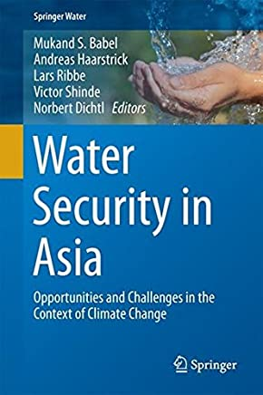 Water Security in Asia: Opportunities and Challenges in the Context of Climate Change