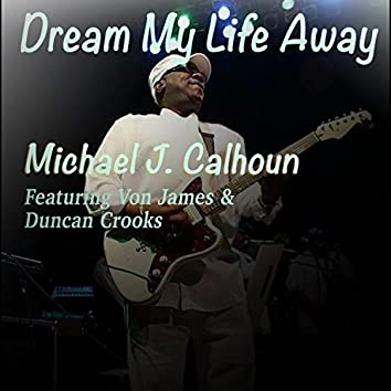 Dream My Life Away (feat. Von James & Duncan Crooks)