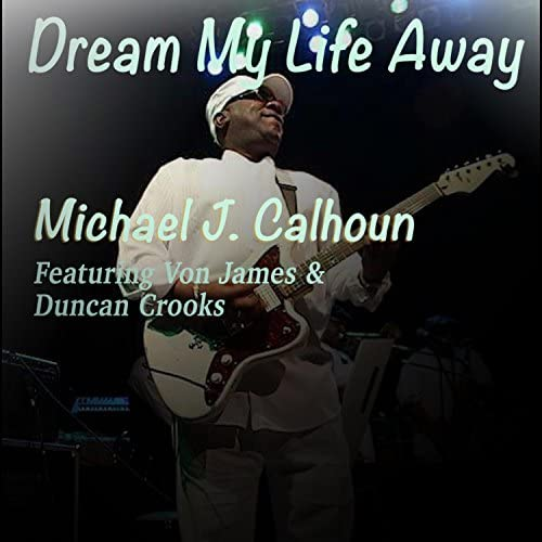 Michael J. Calhoun feat. Von James & Duncan Crooks