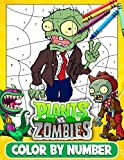 Plants vs Zombies Color By Number: Stimulate The Illustrations In The World Of Fantasy For Kids By Enjoying The Beautiful Collections Of Drawings. A ... Away From The Television (French Edition)