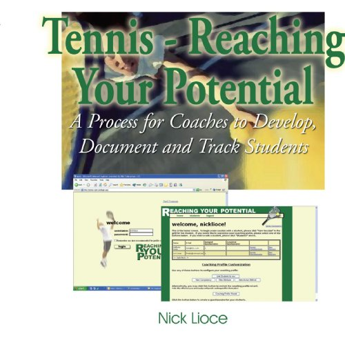 Tennis - Reaching Your Potential: A Process for Coaches to Develop, Document and Track Students