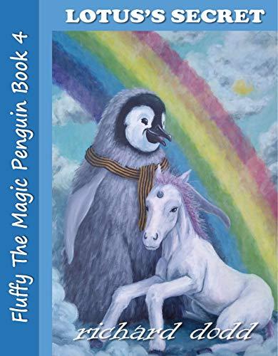 Lotus's Secret (Fluffy The Magic Penguin Book 4) (English Edition)