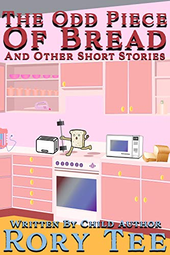 The Odd Piece Of Bread: And Other Short Stories