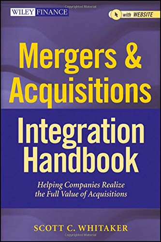 Compare Textbook Prices for Mergers & Acquisitions Integration Handbook, + Website: Helping Companies Realize The Full Value of Acquisitions 1 Edition ISBN 9781118004371 by Whitaker, Scott C.