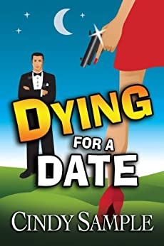 Dying for a Date: (A Humorous Cozy Mystery) (Laurel McKay Mysteries Book 1) by [Cindy Sample]
