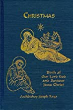 Christmas: Birth of Our Lord God and Saviour Jesus Christ and His Private Life