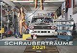 Schrauberträume 2021: Der erotische Autokalender nicht nur für Hobby-Schrauber: Der erotische Kalender, nicht nur für Hobby-Schrauber und Automobil-Enthusiasten (Erotik Kalender)