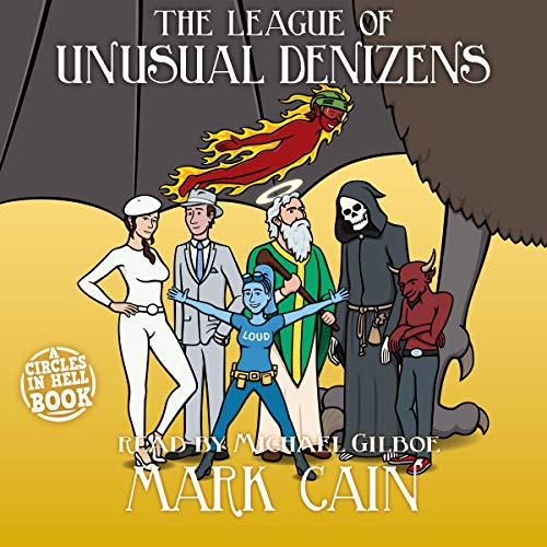 The League of Unusual Denizens Audiobook By Mark Cain cover art