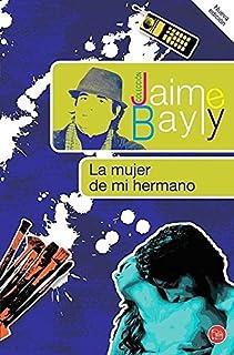La mujer de mi hermano (Coleccion Jaime Bayly) (Spanish Edition)