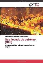 Gas licuado de petróleo (GLP): Un combustible, eficiente, económico y seguro (Spanish Edition)