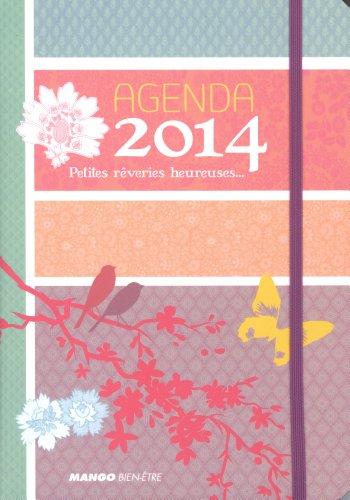 Agenda 2014 Petites rêveries heureuses...