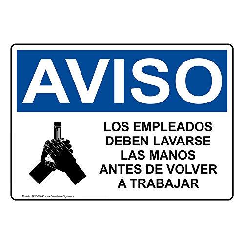 Notice Los Empleados Deben Lavarse Las Manos Antes De Volver A Trabajar OSHA Safety Sign, 14x10 in. Aluminum for Handwashing by ComplianceSigns