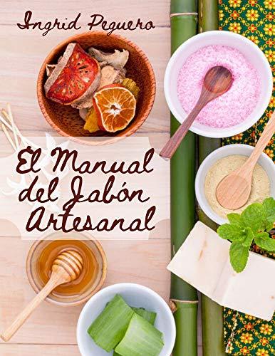El Manual Jabón Artesanal: Aprende ha Hacer