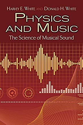 Physics and Music: The Science of Musical Sound (Dover Books on Physics) by Harvey E. White Donald H. White(2014-06-18)