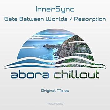 Gate Between Worlds / Resorption