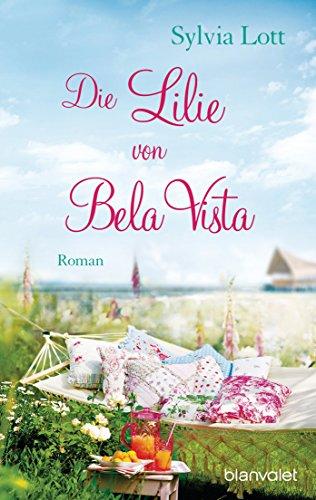 Die Lilie von Bela Vista: Roman