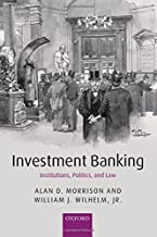 Investment Banking: Institutions, Politics, and Law by Alan D. Morrison (2007-03-15)