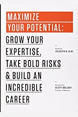 Maximize Your Potential: Grow Your Expertise,Take Bold Risks&Build an Incredible Career (99U Book 2) Kindle Edition