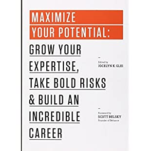 Maximize Your Potential Grow Your Expertise,Take Bold Risks&Build an Incredible Career (99U Book 2)