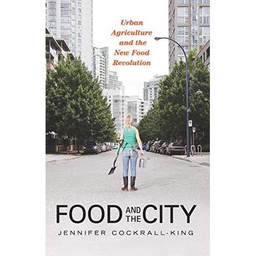 Food and the City: Urban Agriculture and the New Food Revolution (English Edition)