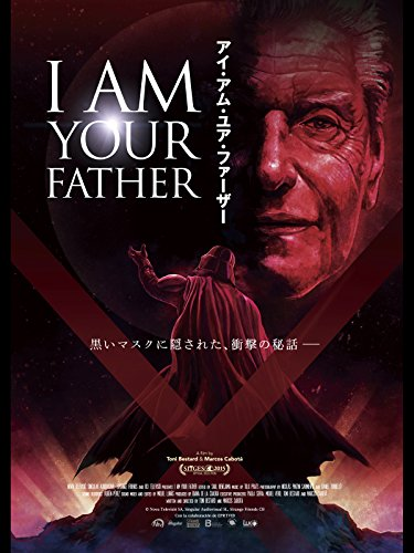 I AM YOUR FATHER / アイ・アム・ユア・ファーザー(字幕版)