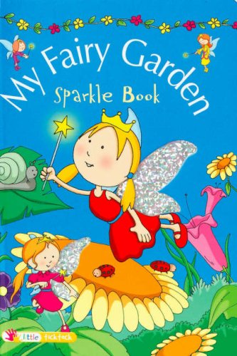 My Fairy Garden (Sparkle Books S.)