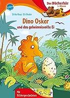 Dino Oskar und das geheimnisvolle Ei: Der Buecherbaer: 1. Klasse. Mit Bildergeschichten