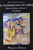 El matriarcado en China. Madres, diosas, reinas y chamanes (Libros de los Malos Tiempos. Serie Mayor)