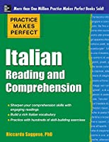 Italian Reading and Comprehension (Practice Makes Perfect)