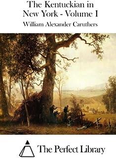The Kentuckian in New York - Volume I
