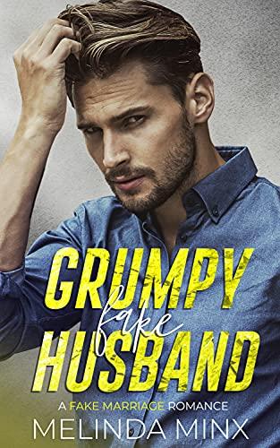 Grumpy Fake Husband: A Fake Marriage Romance