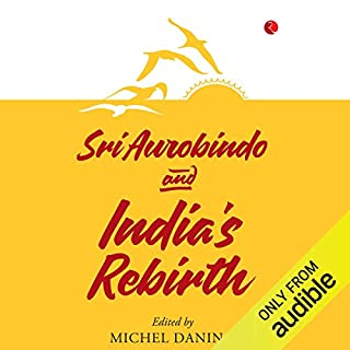 Sri Aurobindo & India's Rebirth audiobook cover art