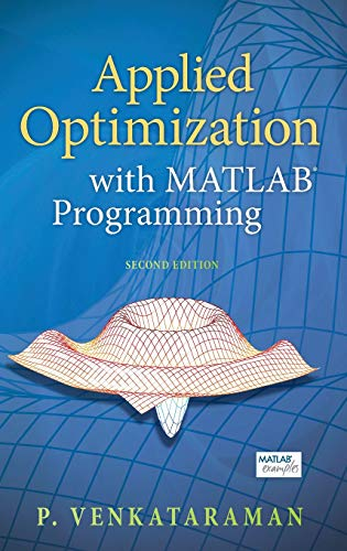 Compare Textbook Prices for Applied Optimization with MATLAB Programming 2 Edition ISBN 8580000511208 by Venkataraman, P.