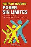 18. Poder sin límites: La nueva ciencia del desarrollo personal - Anthony Robbins