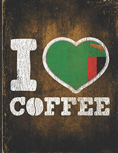 I Heart Coffee: Zambia Flag I Love Zambian Coffee Tasting, Dring & Taste Lightly Lined Pages Daily Journal Diary Notepad