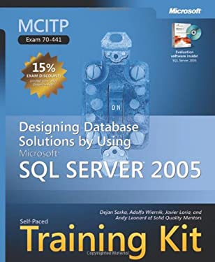 MCITP Self-Paced Training Kit (Exam 70-441): Designing Database Solutions by Using Microsoft SQL Server(TM) 2005 (Microsoft Press Training Kit)