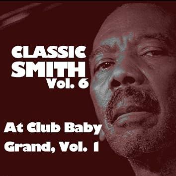 Classic Smith, Vol. 6: At Club Baby Grand, Vol. 1