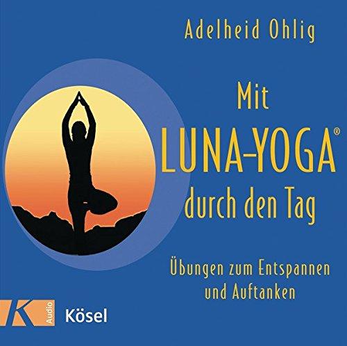 Mit Luna-Yoga durch den Tag: Übungen zum Entspannen und Auftanken, Audio-CD